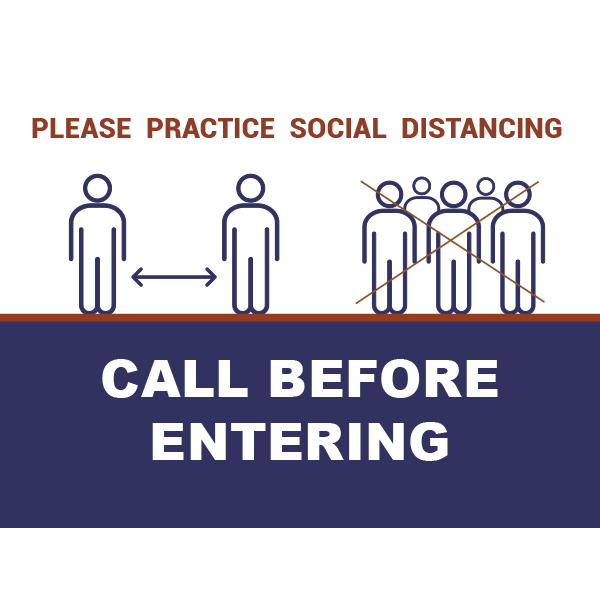 24x18 Practice Social Distancing Call Before Entering